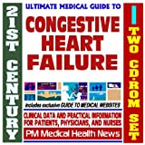 21st Century Ultimate Medical Guide to Congestive Heart Failure - Authoritative Clinical Information for Physicians and Patients (Two CD-ROM Set)