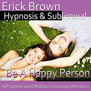 Be a Happy Person Hypnosis Speech