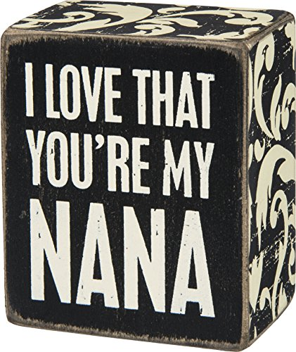Primitives By Kathy Box Small 2 5 Inch X 3 0 Inch Wooden Box Sign I Love That You Re My Nana