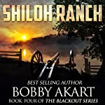 Shiloh Ranch: The Blackout Series, Book 4 | Bobby Akart