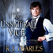 An Unnatural Vice: Sins of the Cities, Book 2 Audiobook by K.J. Charles Narrated by Matthew Lloyd Davies