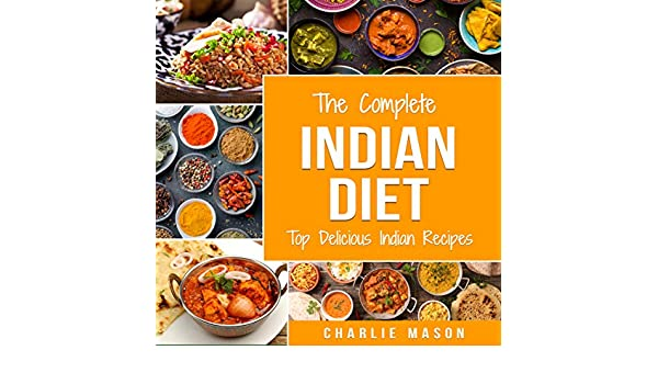 Amazon Com The Complete Indian Diet Top Delicious Indian