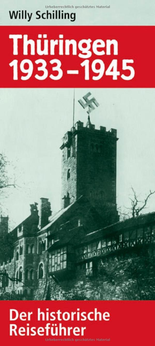 Thüringen 1933-1945. Der historische Reiseführer