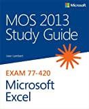 MOS 2013 Study Guide for Microsoft Excel: MOS 2013 Stud Gui Mic Ex_p1 (MOS Study Guide) (English Edition)