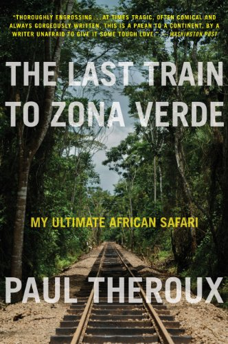 The The Last Train to Zona Verde: My Ultimate African Safari by Paul Theroux travel product recommended by Jorge Bastos on Lifney.