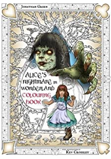 Alices Nightmare In Wonderland Colouring Book Two Through The Looking Glass And Horrors