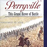 Perryville: This Grand Havoc of Battle | Kenneth W. Noe