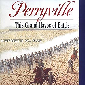 Perryville: This Grand Havoc of Battle Audiobook