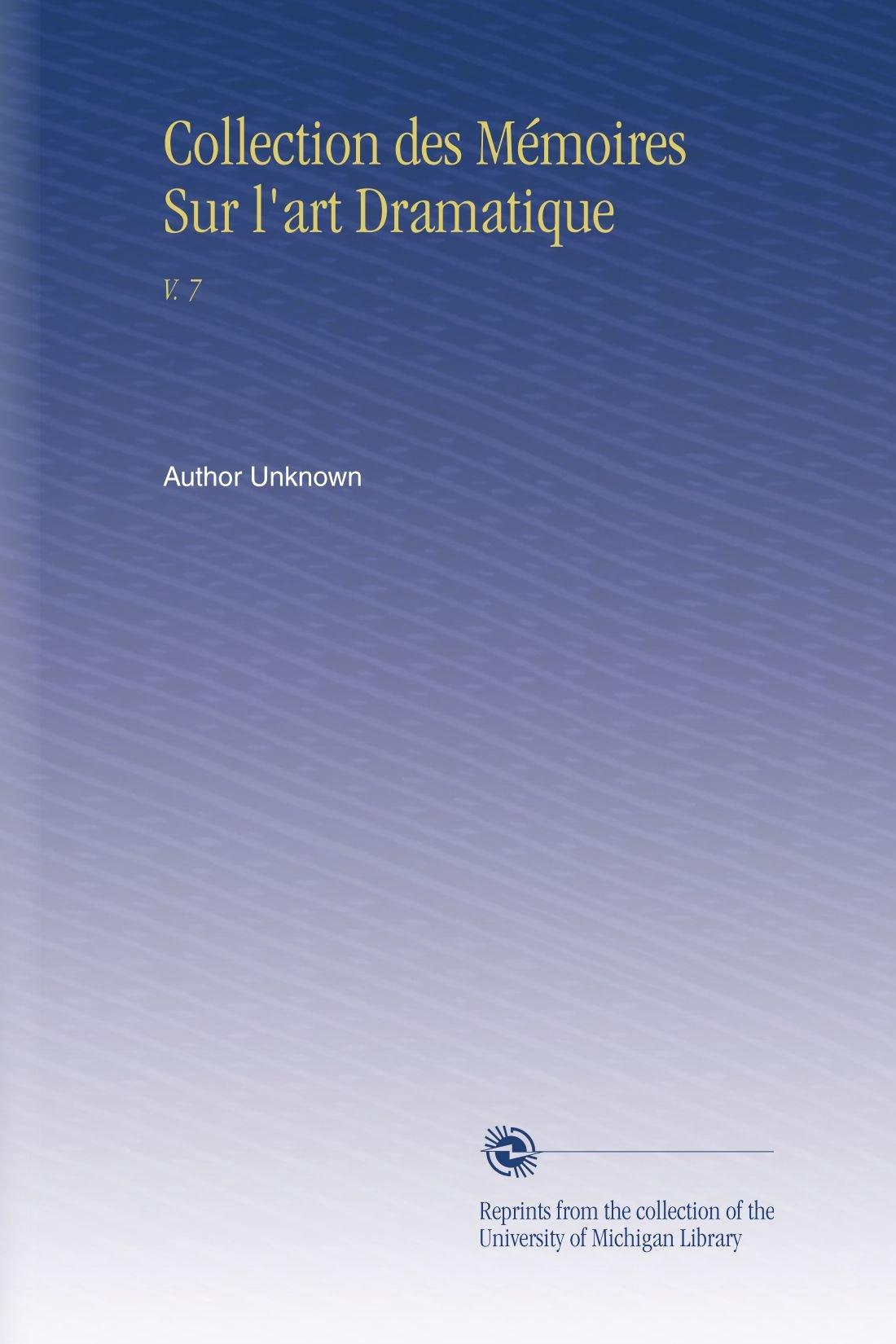 Download Collection des Mémoires Sur l'art Dramatique: V. 7 (French Edition) pdf epub