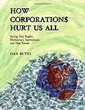 How Corporations Hurt Us All, Dan Butts, 1553956958