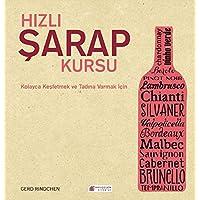 Hızlı Şarap Kursu: Kolayca Keşfetmek ve Tadına Varmak İçin