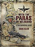 With the Paras in Helmand: A Photographic Diary