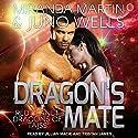 Dragon's Mate: Red Planet Dragons of Tajss Series, Book 2 Audiobook by Miranda Martin, Juno Wells Narrated by Tristan James, Jillian Macie