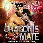 Dragon's Mate: Red Planet Dragons of Tajss Series, Book 2 | Miranda Martin,Juno Wells