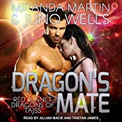 Dragon's Mate: Red Planet Dragons of Tajss Series, Book 2 | Miranda Martin, Juno Wells