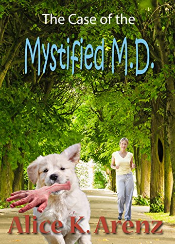 The Case of the Mystified M.D.: Christian Cozy Mystery (Bouncing Grandma Mysteries Book 2)