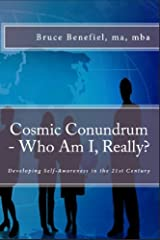 Cosmic Conundrum - Who Am I, Really?: Developing Self-Awareness in the 21st Century Kindle Edition