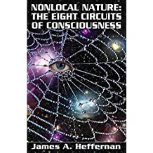 Nonlocal Nature: The Eight Circuits of Consciousness