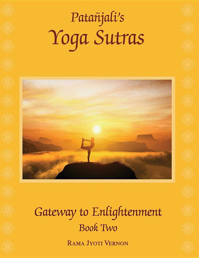 Patanjalis Yoga Sutras: Gateway to Enlightenment Book Two ...