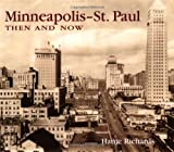 Minneapolis-St. Paul Then and Now