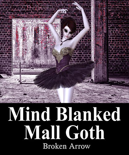 Mind Blanked Mall Goth - Mall Arrow Broken
