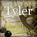 Celestial Navigation Audiobook by Anne Tyler Narrated by Kelly Lintz