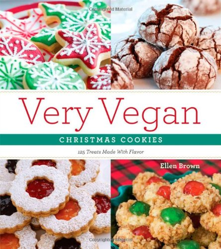 Very Vegan Christmas Cookies 125 Festive And Flavorful Treats
