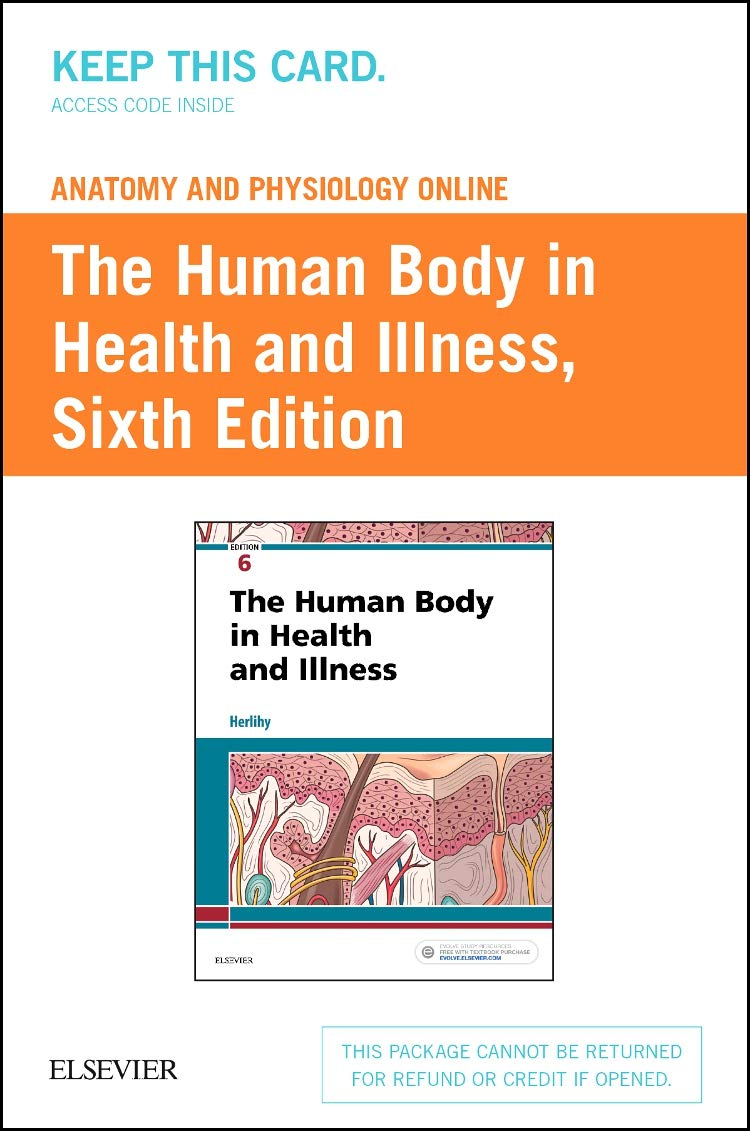 The Human Body in Health and Illness: Anatomy and Physiology Online ...