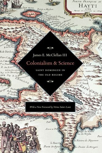 Colonialism and Science: Saint Domingue and the Old Regime by James E. McClellan III (2010-10-30)