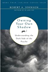 Owning Your Own Shadow: Understanding the Dark Side of the Psyche Paperback