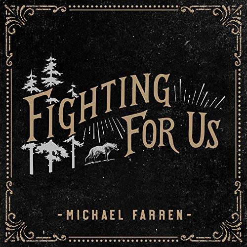 Michael Farren - Fighting for Us 2018