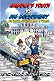 America's Youth vs. Big Government: The Battle for the Fate of a Nation