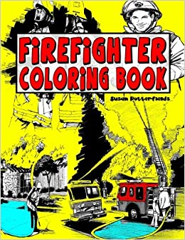 Amazon.com: Firefighter Coloring Book (9781530259021): Susan ...