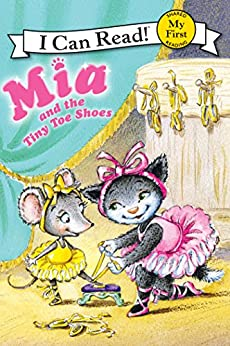 Mia and the Tiny Toe Shoes (My First I Can Read) by [Farley, Robin]