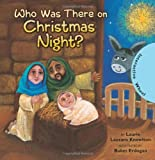 Who Was There on Christmas Night? by Laurie Lazzaro Knowlton (2009-09-29)