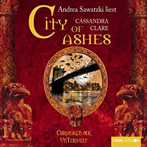 City of Ashes (Chroniken der Unterwelt 2) Hörbuch