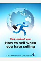 Selling when you hate being a salesperson Kindle Edition