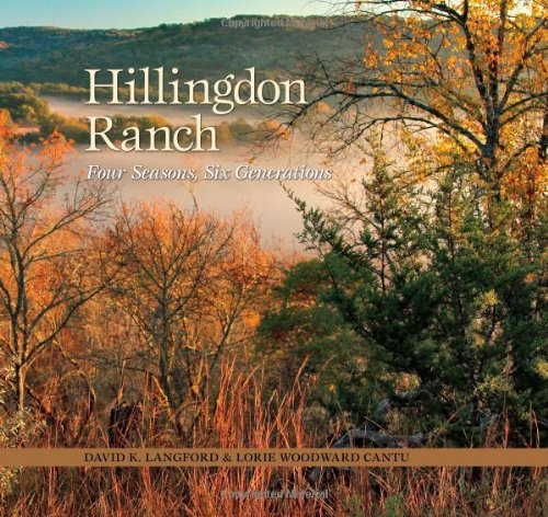 (Hillingdon Ranch: Four Seasons, Six Generations (Kathie and Ed Cox Jr. Books on Conservation Leadership, sponsored by The)