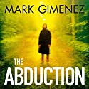The Abduction Hörbuch von Mark Gimenez Gesprochen von: Richard Ferrone