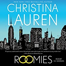 Roomies Audiobook by Christina Lauren Narrated by K. C. Sheridan