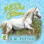 All That Glitters | K. M. Peyton