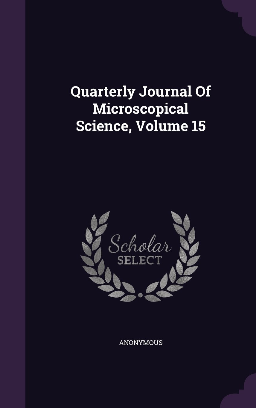 Download Quarterly Journal Of Microscopical Science, Volume 15 pdf
