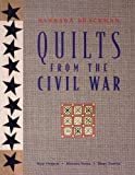 quilt books civil war - Quilts from the Civil War: Nine Projects, Historic Notes, Diary Entries