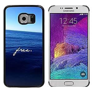Paccase / SLIM PC / Aliminium Casa Carcasa Funda Case Cover para - Free Text Motivational Sea Freedom - Samsung Galaxy S6 EDGE SM-G925
