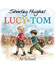 Hughes, S: Lucy and Tom at School