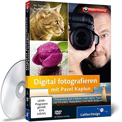 Digital fotografieren mit Pavel Kaplun - Fotopraxis live erleben - mit vielen Tipps zu Porträts, Naturfotos und HDR-Bildern (Galileo Design)