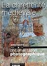 La chrétienté médiévale (dossier n.8047) Représentations et pratiques sociales par Baschet