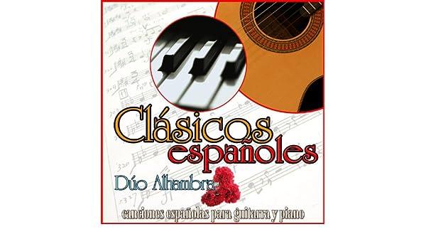 Clásicos Españoles. Canciones Españolas para Guitarra Flamenca Y ...
