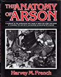 The Anatomy of Arson, Harvey M. French, 0668044233
