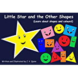 Little Star and the Other Shapes: (Learn about shapes and colours!) (Learn about. Book 1)